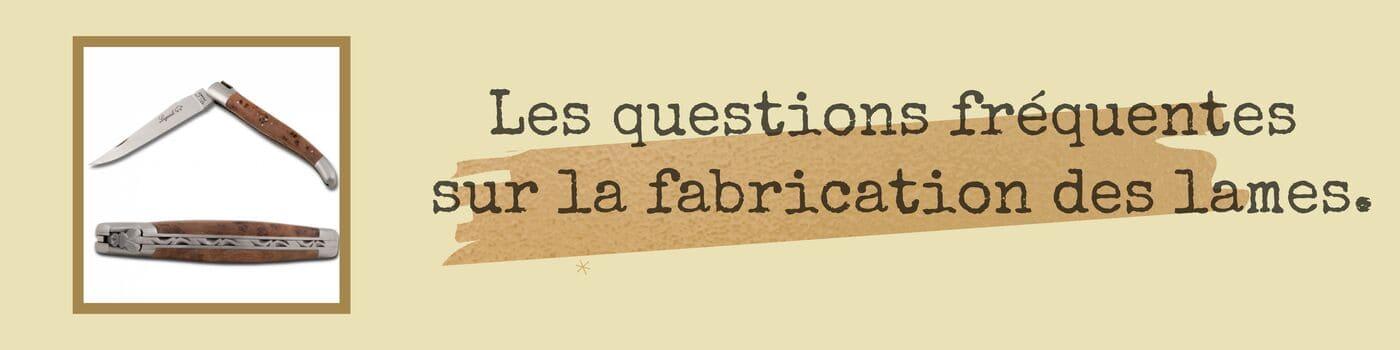 questions fréquentes fabrication couteau laguiole